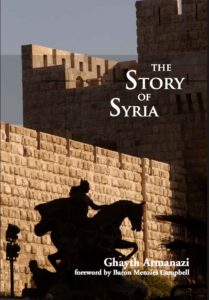 The Story of Syria, by Ghayth Armanazi, 176pp, Gilgamesh Publishing ISBN: 978-1-908531-52-0